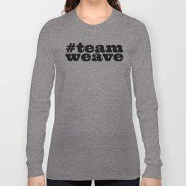 #teamweave Long Sleeve T-shirt