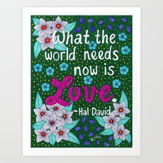 What The World Needs Now Is Love Art Print