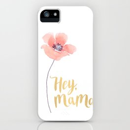 Hey Mama Poppy iPhone Case