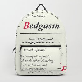 Bedgasm, dictionary definition, word meaning illustration, chill out, relax, sex, bed orgasm Backpack