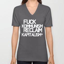 Fuck Kommunism Reclaim Kapitalism* (dark) Unisex V-Neck