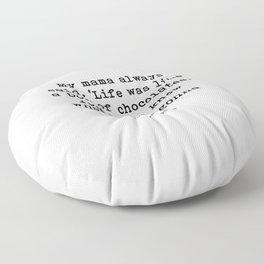 My mama always said Floor Pillow