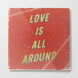 Love is all around - A Hell Songbook Edition Metal Print