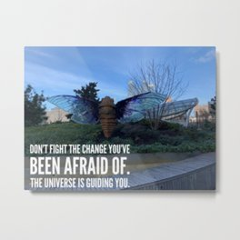 Don't Be Afraid of Change Photography Metal Print