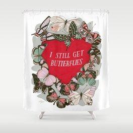 I still get butterflies Shower Curtain