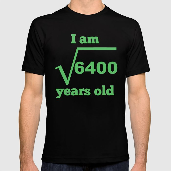 I Am 80 Years Old Square Root 80th Birthday T Shirt By Awesomeart