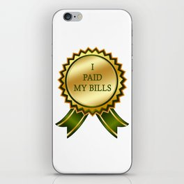 I Paid my Bills iPhone Skin