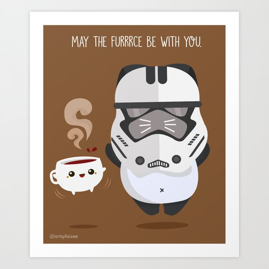 THE FURRCE IS STRONG Art Print