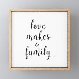 Love Makes a Family Framed Mini Art Print