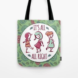 It's All All Right Tote Bag