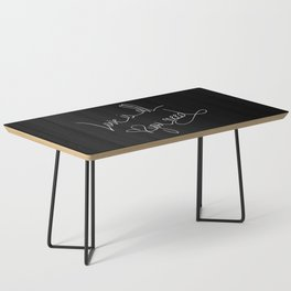 Love is all you need white hand lettering on black Coffee Table