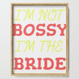 Funny Leadership T-Shirt Design I M THE BRIDE Serving Tray