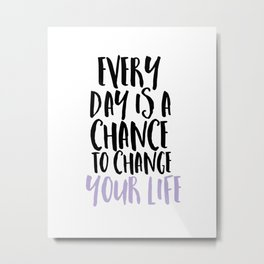 Every Day is a Chance Lavendar Metal Print