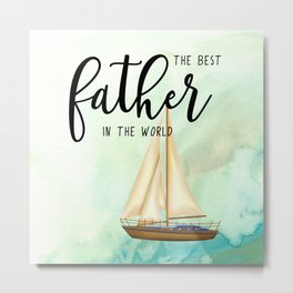 Best father #7 | Father's day Metal Print