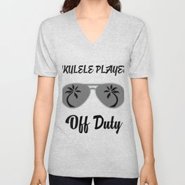 Off Duty Ukulele player Funny Summer Vacation Unisex V-Neck