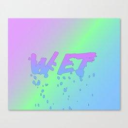 W E T Canvas Print