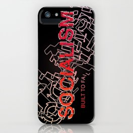 Socialism Is Built To Fail iPhone Case