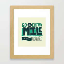 Go the extra mile, it's never crowded. Framed Art Print