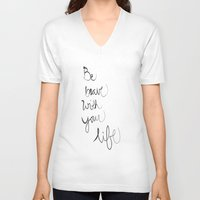 be brave V-neck T-shirts featuring Brave by I Love Decor