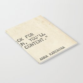 If you look for perfection, you'll never be content. Leo Tolstoy, Anna Karenina Notebook