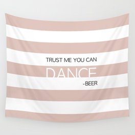 TRUST ME YOU CAN DANCE Wall Tapestry