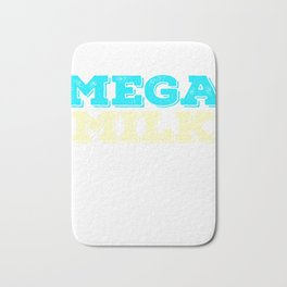 "Looking and craving for a ""Mega Milk"" Wear it anytime with this simple and fantastic tee! Bath Mat"