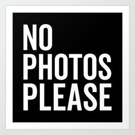 No Photos Please 2 Funny Quote Art Print