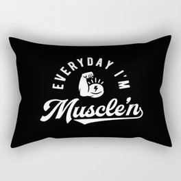 Everyday I'm Muscle'n Rectangular Pillow