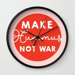 Make hummus not war Wall Clock