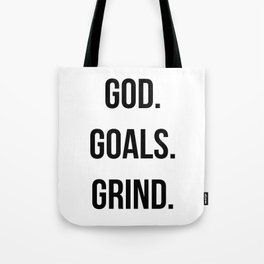 God. Goals. Grind (Christian quote, boss quote) Tote Bag