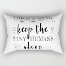 Teacher Today's Goal Keep the Tiny Humans Alive Funny Gift Rectangular Pillow