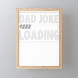 Dad Joke Loading Funny Computer Pun Father's Day Framed Mini Art Print