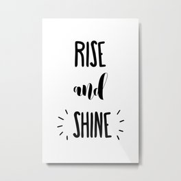Rise And Shine Typography Metal Print