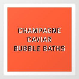 CHAMPAGNE CAVIAR BUBBLE BATHS Art Print