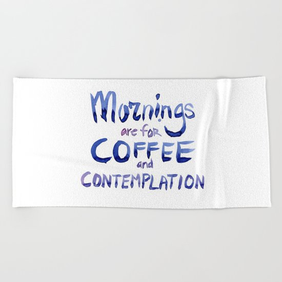 Mornings are for Coffee and Contemplation Stranger Things Quote Beach Towel