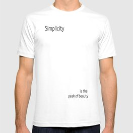 Simplicity is the peak of beauty T-shirt