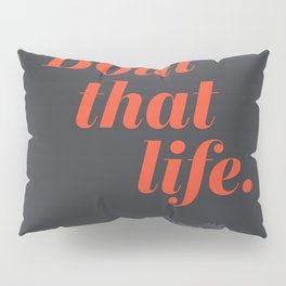 Bout that life: Motorcycles Pillow Sham