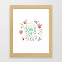 Keep Going Keep Growing Framed Art Print