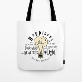 Happiness can be found even in the darkest of things.... Tote Bag