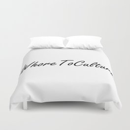 Whore To Culture Duvet Cover