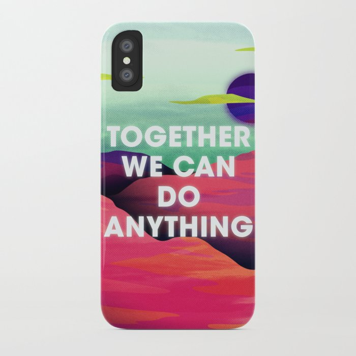 Together We Can Do Anything iPhone Case