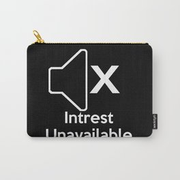 Intrest Unavailable  Carry-All Pouch