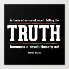 Telling the Truth is a Revolutionary Act Canvas Print