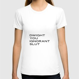 """PRINTABLE ART,Michael Scott The Office """"Dwight, You Ignorant Slut""""Gift for Her,Gift for Him,Funny Qu T-shirt"""
