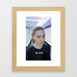 Or nah. Framed Art Print