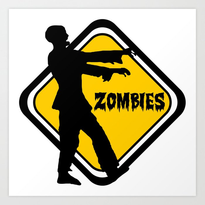 Caution Zombies Art Print