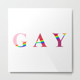 GAY (With Rainbow) Metal Print