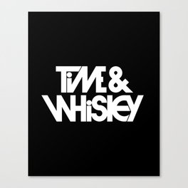Time & Whiskey Canvas Print
