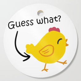 Humor and Funny: Guess What? Chicken Butt! Cutting Board