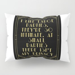 I like large parties - The Great Gatsby Pillow Sham
